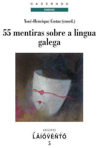 """Baiona acollerá este venres unha das presentacións do libro """"55 mentiras sobre a lingua galega"""""""