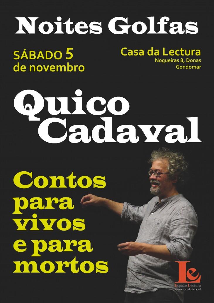 Quico Cadaval actuará o vindeiro sábado 5 nas Noites Golfas da Casa da Lectura